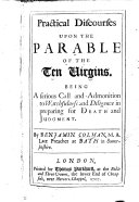 Practical Discourses upon the Parable of the Ten Virgins  etc