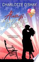 Always  Almond Fudge