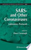 """SARSand Other Coronaviruses: Laboratory Protocols"" by Dave Cavanagh"