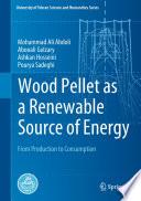 Wood Pellet as a Renewable Source of Energy
