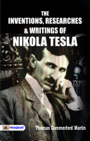 The inventions, researches and writings of Nikola Tesla Pdf/ePub eBook