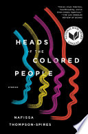 Heads of the Colored People Nafissa Thompson-Spires Cover