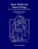 Jesus, Teach Me how to Pray