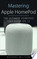 Mastering Apple HomePod