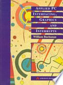 Applied PC Interfacing, Graphics and Interrupts
