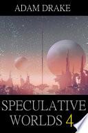 Speculative Worlds 4