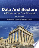 Data Architecture: A Primer for the Data Scientist