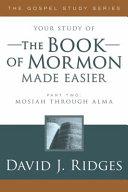 Bk of Mormon Made Easier Part 2: Mosiah Through Alma
