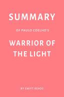 Summary of Paulo Coelho's Warrior of the Light by Swift Reads