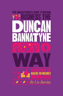 The Unauthorized Guide To Doing Business the Duncan Bannatyne Way