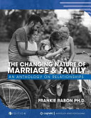 The Changing Nature of Marriage and Family  An Anthology on Relationships