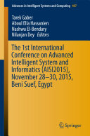 The 1st International Conference on Advanced Intelligent System and Informatics  AISI2015   November 28 30  2015  Beni Suef  Egypt