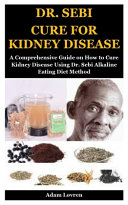 Dr  Sebi Cure for Kidney Disease