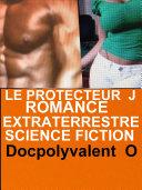 Le Protecteur J Romance Extraterrestre Science Fiction