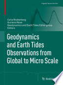 Geodynamics and Earth Tides Observations from Global to Micro Scale