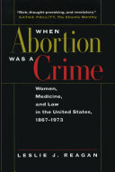 When Abortion Was a Crime