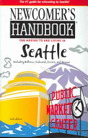 Newcomer s Handbook for Moving to and Living in Seattle Including Bellevue  Redmond  Everett  and Tacoma