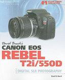 David Busch s Canon EOS Rebel T2i 550D