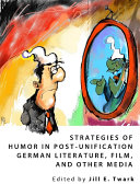 Strategies of Humor in Post-Unification German Literature, Film, and Other Media Pdf/ePub eBook