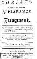 Christ's Certain and Sudden Appearance to Judgment. By Thomas Vincent .. The Twelfth Edition ebook