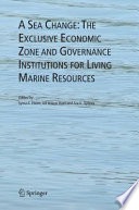 A Sea Change  The Exclusive Economic Zone and Governance Institutions for Living Marine Resources