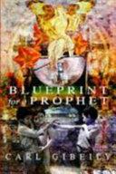 Blueprint for a Prophet
