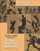 The Basic Practice of Statistics Student Study Guide with Selected Solutions