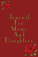 Journal for Moms and Daughters