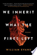 link to We inherit what the fires left : poems in the TCC library catalog