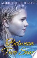 Between Two Seas Book