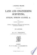 A Practical Treatise on the Science of Land and Engineering Surveying  Levelling  Estimating Quantities   e