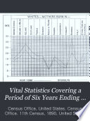 Vital Statistics Covering a Period of Six Years Ending May 31 1890 Book