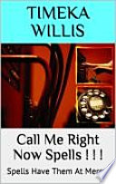 Call Me Right Now Spells ! ! !