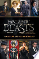 Magical Movie Handbook  Fantastic Beasts and Where to Find Them
