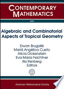 Algebraic and Combinatorial Aspects of Tropical Geometry