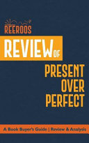 Review of Present Over Perfect