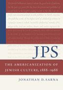JPS  The Americanization of Jewish Culture 1888   1988
