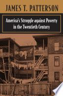 America   s Struggle against Poverty in the Twentieth Century