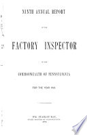 Annual Report of the Factory Inspector of the Commonwealth of Pennsylvania for the Year ...