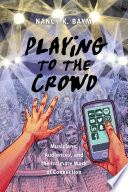 Playing to the Crowd Book PDF
