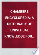 Chambers S Encyclopedia A Dictionary Of Universal Knowledge For The People Book