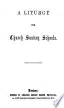 The Church Sunday School Hymn Book  With School Liturgy Book