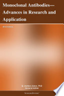 Monoclonal Antibodies—Advances in Research and Application: 2012 Edition