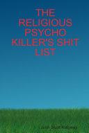 The Religious Psycho Killer s Shit List