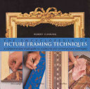 The Encyclopedia of Picture Framing Techniques