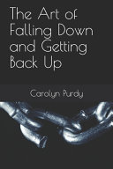 Pdf The Art of Falling Down and Getting Back Up