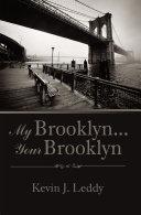 My Brooklyn . . . Your Brooklyn