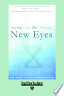 Seeing Your Life Through New Eyes