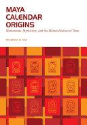 Maya Calendar Origins: Monuments, Mythistory, and the ... - Seite 245