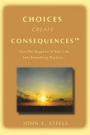 Choices Create Consequencesý